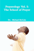 Prayerology Vol. 1: The School of Prayer: The School of Prayer