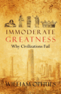 Immoderate Greatness: Why Civilizations Fail