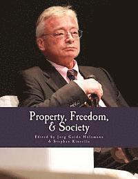 Property, Freedom, & Society (Large Print Edition): Essays in Honor of Hans-Hermann Hoppe