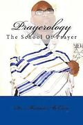 Prayerology: The School of Prayer
