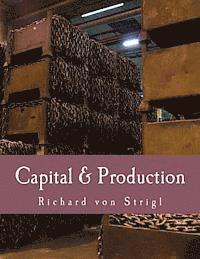 Capital & Production (Large Print Edition)