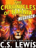 Chronicles of Narnia MEGAPACK(R): The Complete 7-Book Series