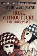 Trial Without Jury and Other Plays