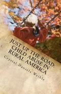 Just Up the Road: Child Abuse in Rural America