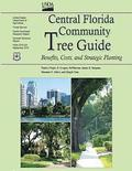 Central Florida Community Tree Guide: Benefits, Costs, and Strategic Planting