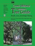 Lower Midwest Community Tree Guide: Benefits, Costs, and Strategic Planting
