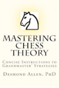 Mastering Chess Theory: Concise Instructions to Grandmaster' Strategies