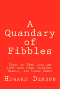 A Quandary of Fibbles: Tales of True Love and Lust amid Head-Choppers, Spells, and Urban Ennui