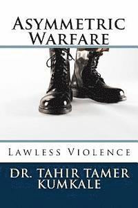 Asymmetric Warfare: Lawless Violence