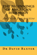 The Beginnings of Anglican Hymnody: An Irish Perspective