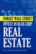 Forget Wall Street: Invest in Blue-Chip Real Estate