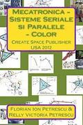 Mecatronica - Sisteme Seriale Si Paralele - Color: Create Space Publisher 2012