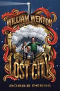 William Wenton and the Lost City, Volume 3