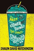 Past And Other Things That Should Stay Buried