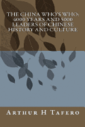 The China Who's Who: 4000 Years and 5000 Leaders of Chinese History and Culture