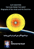 The Sun from the West: Biography of Ibn Arabi and His Doctrine