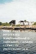 Port Hope Simpson Mysteries, Newfoundland and Labrador, Canada: Oral History Evidence and Interpretation