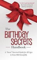 The Birthday Secrets Handbook: A 'Secret' Survival Guide for All Ages to Grow Old Gracefully