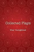 Collected Plays of Shay Youngblood