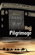 Pilgrimage 'Hajj': The Fifth High Grade of Al-Taqwa