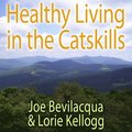 Healthy Living in the Catskills