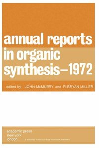 Annual Reports in Organic Synthesis - 1972