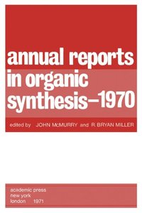 Annual Reports in Organic Synthesis - 1970