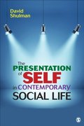 Presentation of Self in Contemporary Social Life