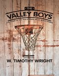 Valley Boys: The Story of the 1958 Springs Valley Black Hawks