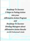 Roadmap to Success: 5 Steps to Putting Action Into Your Affirmative Action and Briefing Managers