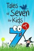 Tales of Seven for Kids (Book 1): Seven Magical Fairy Stories About the Number Seven for Children (Illustrated)