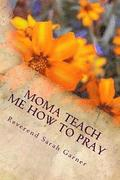 Moma Teach Me How to Pray: Christian Children Book