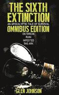 The Sixth Extinction: An Apocalyptic Tale of Survival.: Omnibus Edition (Books 1 - 4)