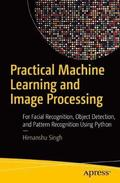 Practical Machine Learning and Image Processing