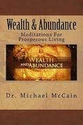Wealth & Abundance: Meditations for Prosperous Living