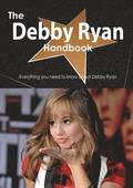 The Debby Ryan Handbook - Everything You Need to Know about Debby Ryan