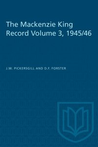 Mackenzie King Record Volume 3, 1945/46