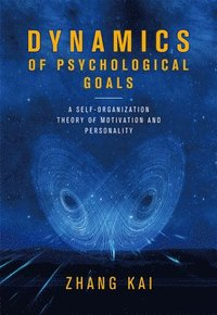 Dynamics of Psychological Goals: A Self-Organization Theory of Motivation and Personality
