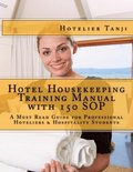 Hotel Housekeeping Training Manual with 150 SOP: A Must Read Guide for Professional Hoteliers & Hospitality Students