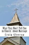 What They Won't Tell You in Church: About Marriage