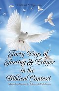 Forty Days of Fasting &; Prayer in the Biblical Context