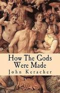 How the Gods Were Made: A Study in Historical Materialism