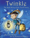 Twinkle, The Real Story of the Tooth Fairy