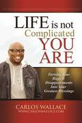 Life Is Not Complicated-You Are