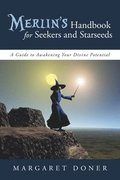 Merlin's Handbook for Seekers and Starseeds