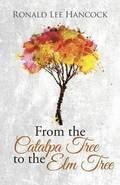 From the Catalpa Tree to the Elm Tree