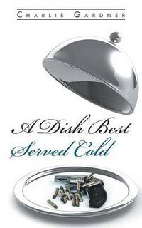 A Dish Best Served Cold