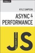 You Don't Know JS - Async &; Performance