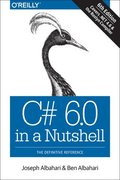 C# 6.0 in a Nutshell, 6e