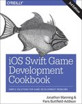 iOS Swift Game Development Cookbook 3e